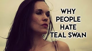 Why Do People Hate Teal Swan?