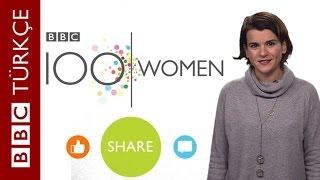 BBC'nin 100 Kadın sezonunda neler var? - BBC TÜRKÇE