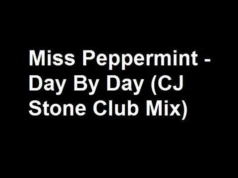 Miss Peppermint - Day By Day (CJ Stone Club Mix) [HQ]