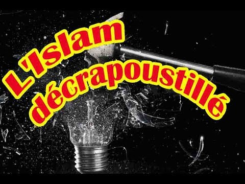 L'Islam décrapoustillé en miette !
