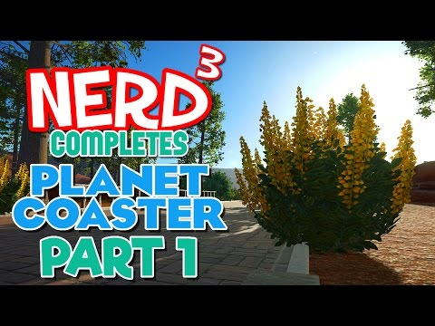 Nerd³ Completes... Planet Coaster - 1 - Prep Work