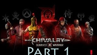 Chivalry: Deadliest Warrior Lets play- Part 1 (We jump right into it)