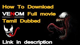 How to download Venom full movie tamil dubbed or [Pc and Android]