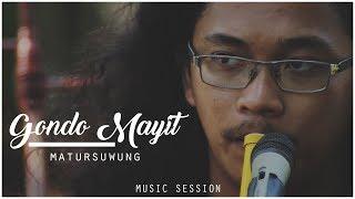 Matursuwung - Gondo Mayit #MusicSession