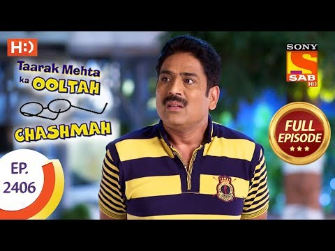 Taarak Mehta Ka Ooltah Chashmah – Ep 2406 – Full Episode – 19th February, 2018