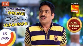 Taarak Mehta Ka Ooltah Chashmah - Ep 2406 - Full Episode - 19th February, 2018