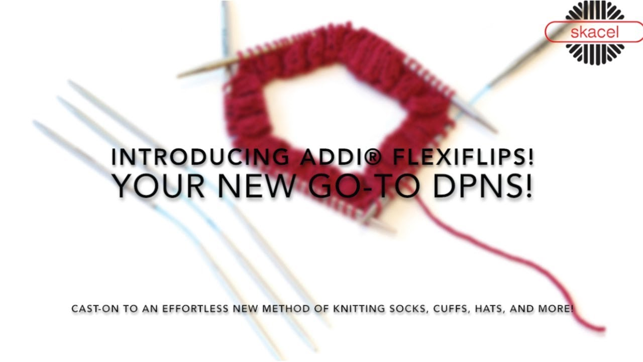 Introducing addi® FlexiFlips - Your New Favorite DPNs! - YouTube
