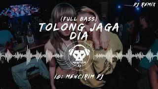 Download lagu BREAKBEAT TOLONG JAGA DIA MP3