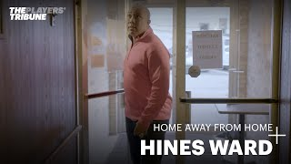 Home Away From Home with Hines Ward
