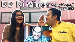 BB Ki Vines Angry Masterji Part 9 Reaction