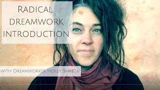 Welcome to Radical Dreamwork with Holly Shabtai