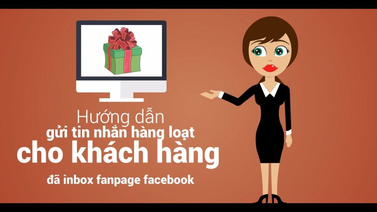 Hướng dẫn gửi tin nhắn hàng loạt cho khách hàng đã inbox fanpage facebook