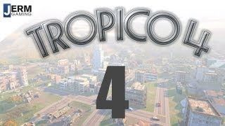 Tropico 4: The Rise of a Dictatorship Pt 4