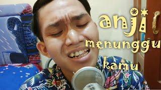"""Download lagu ANJI MENUNGGU KAMU """"COVER"""""""