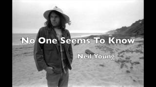 No One Seems To Know - Neil Young (Unreleased)