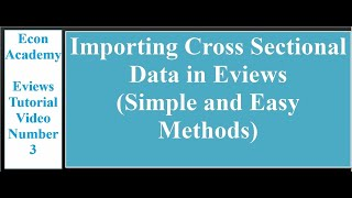 Eviews - how to import cross sectional data into eviews