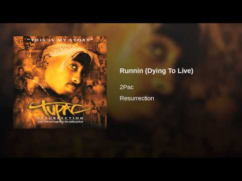 Runnin (Dying To Live)