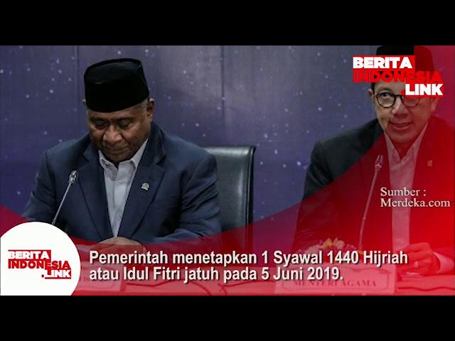 Pemerintah menetapkan 1 Syawal 1440 H atau Idul Fitri jatuh pada 5 Juni 2019.