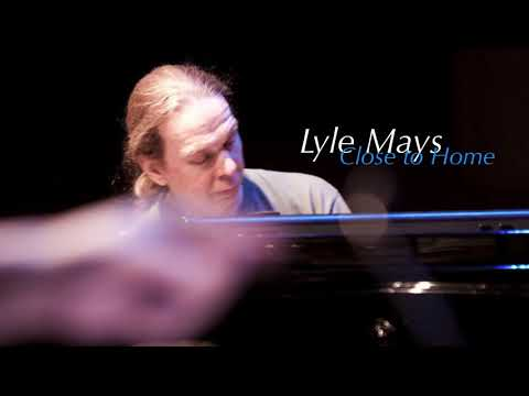 Lyle Mays - Close to Home (live)