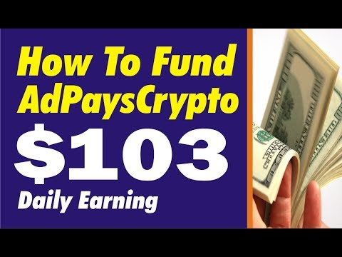 How To Fund AdPaysCrypto Account, Click Ads Make Money, Best PTC, PPC, Earn $103 Daily