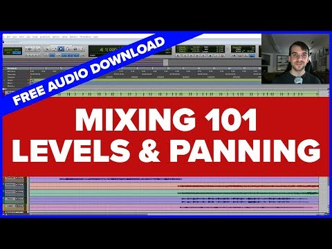 Mixing 101 - Part 1: Volume Levels and Panning - How to Produce Music [FREE AUDIO DOWNLOAD]