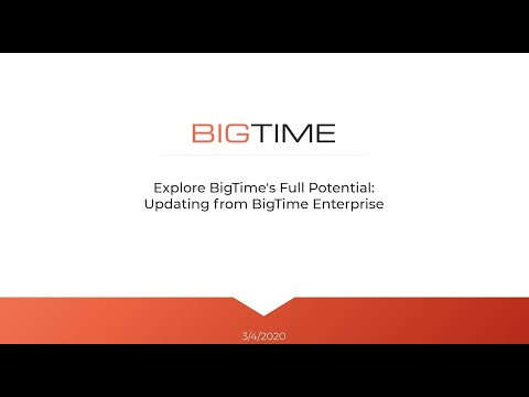 Explore BigTime's Full Potential: Updating from BigTime Enterprise