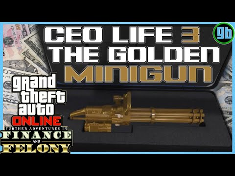 GTA Online: CEO Life 3 | The Golden Minigun