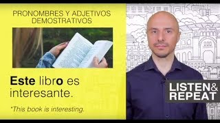Learn Spanish:(95) Distinguish between demonstrative pronouns and adjectives