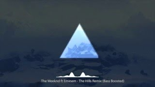 The Weeknd ft Eminem - The Hills Remix [Lyrics] Bass Boosted
