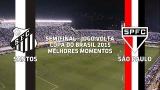 Melhores Momentos - Santos 3 x 1 São Paulo - Copa do Brasil - 28/10/2015