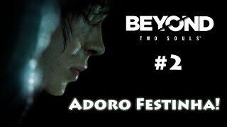 Adoro Festinha! | Beyond Two Souls #2 [PT-BR]