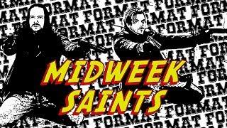 MidWeek Saint(s) 008 - Gettin' Creepy
