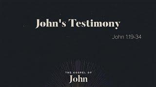 """""""John's Testimony"""" (John 1:19-34)"""