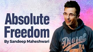 Absolute Freedom - By Sandeep Maheshwari I Hindi