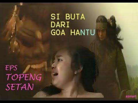 """Download SI BUTA DARI GOA HANTU Episode  """"Topeng Setan"""""""