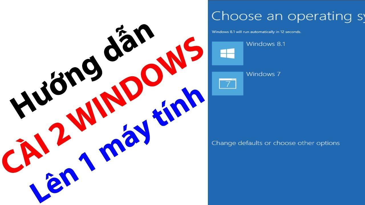 Đây là cách dễ nhất để cài 2 windows trên 1 máy tính (Có link tải)