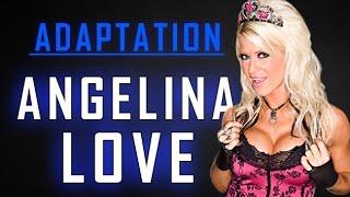 Adaptation: Angelina Love