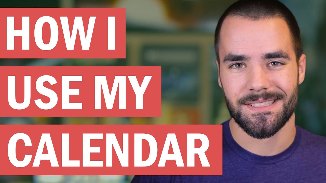 How I Use My Calendar Efficiently - College Info Geek