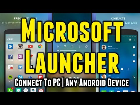 Microsoft Launcher for any Android Device | Connect Launcher to PC