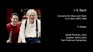 Itzhak Perlman and Eugene Izotov play Bach Double Concerto, II. Adagio