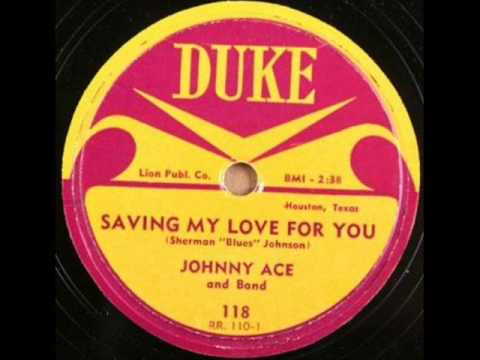 JOHNNY ACE  Saving My Love For You  DEC '53