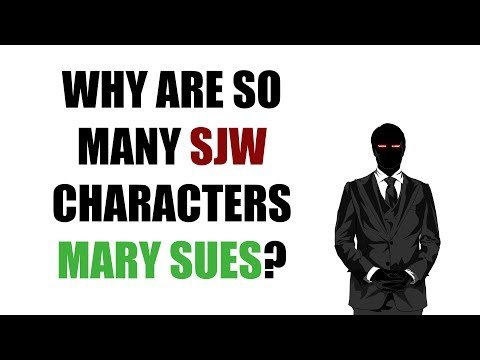 Why Are So Many SJW Characters Mary Sues?