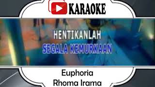 Lagu Karaoke RHOMA IRAMA - EUPHORIA (DANGDUT) | Official Karaoke Musik Video