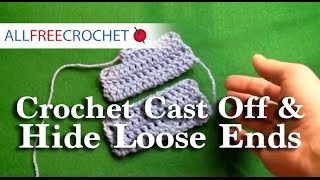 How To Crochet Cast Off & Hide Loose Ends-Right Handed