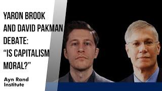 """Yaron Brook and David Pakman Debate: """"Is Capitalism Moral?"""""""