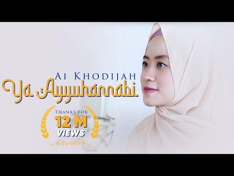 Ai Khodijah – Ya Ayyuhannabi