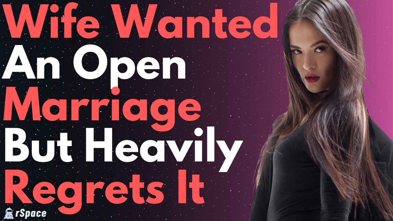 Wife Regrets Wanting An Open Relationship To Justify Her