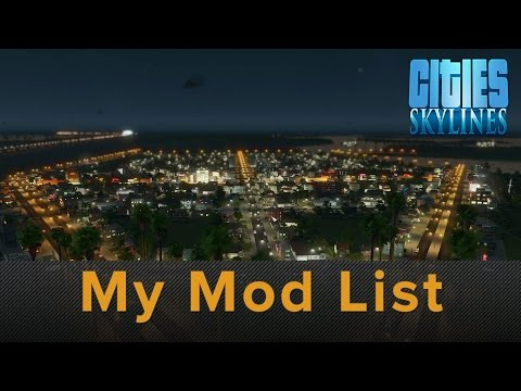 Cities Skylines After Dark - My Mods I Use