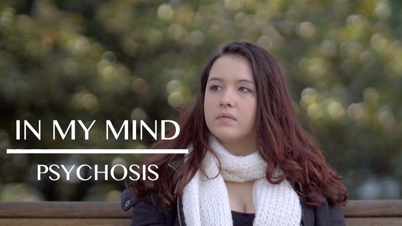 Watching For Signs Of Psychosis In Teens >> In My Mind Living With Psychosis