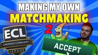 Making my Own Matchmaking - 2